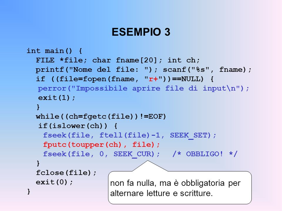ESEMPIO 3 int main() { FILE *file; char fname[20]; int ch; printf( Nome del file: ); scanf( %s , fname);